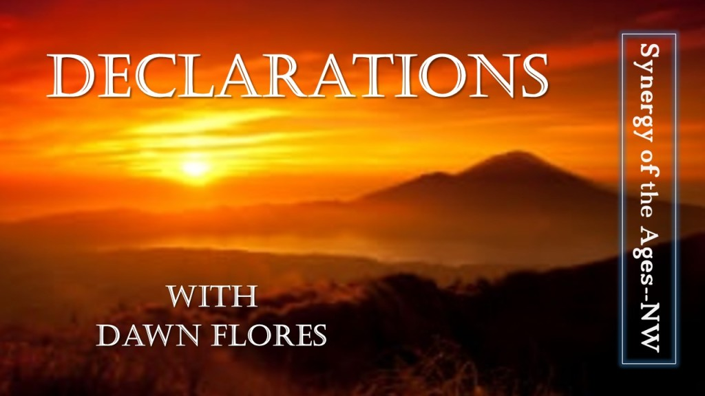 Declarations: Rejoice For the Lord is Near! – Synergy of the Ages – NW